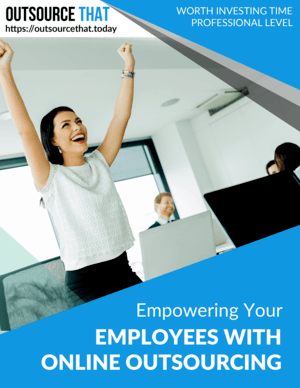 Empowering Your Employees with Online Outsourcing