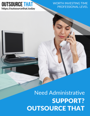 Need Administrative Services Outsource That