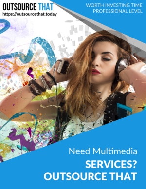 Need Multimedia Services Outsource That