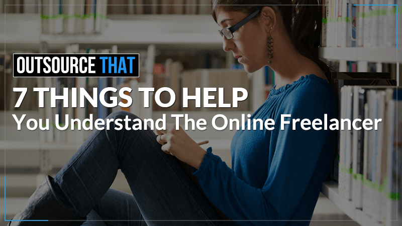 7 Things to Help You Understand the Online Freelancer