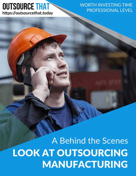 A Behind the Scenes Look at Outsourcing Manufacturing