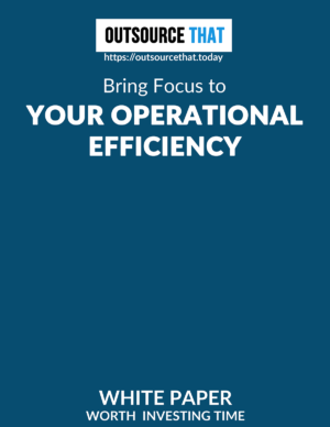 Bring Focus to your Operational Efficiency