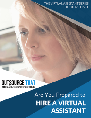 Are You Prepared to Hire a Virtual Assistant