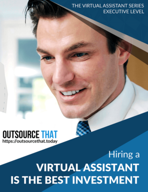 Hiring a Virtual Assistant is the Best Investment