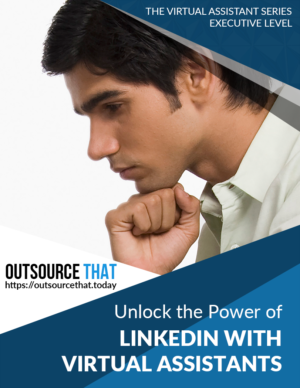 Unlock the Power of LinkedIn with Virtual Assistants