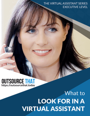 What to look for in a Virtual Assistant