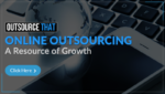 Online Outsourcing – A Resource of Growth