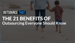 The 21 Benefits of Outsourcing Everyone Should Know