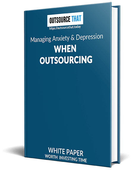 Managing Anxiety and Depression when Outsourcing