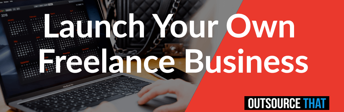 Launch Your Own Freelance Business